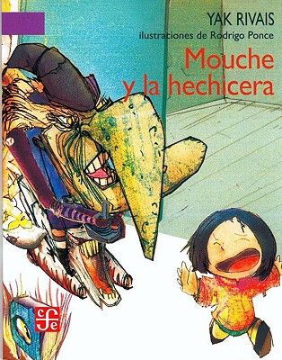 Mouche y La Hechicera - Rivais, Yak, and Ponce, Rodrigo (Illustrator), and Sanchez, Diana Luz (Translated by)