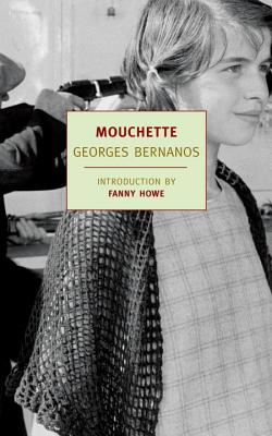 Mouchette - Bernanos, Georges, Professor, and Whitehouse, J C (Translated by), and Howe, Fanny (Introduction by)