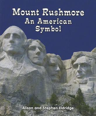 Mount Rushmore: An American Symbol - Eldridge, Alison, and Eldridge, Stephen