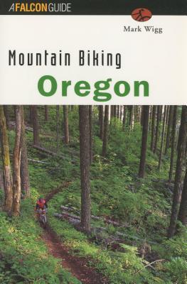 Mountain Biking Oregon - Wigg, Mark