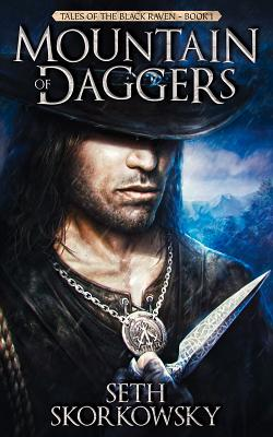 Mountain of Daggers - Skorkowsky, Seth
