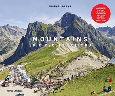 Mountains: Epic Cycling Climbs - Blann, Michael