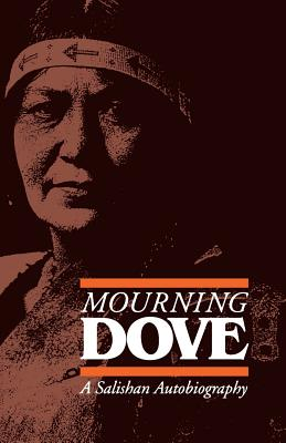 Mourning Dove: A Salishan Autobiography - Miller, Jay (Editor), and Mourning Dove