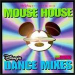 Mouse House: Disney's Dance Mixes