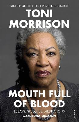 Mouth Full of Blood: Essays, Speeches, Meditations - Morrison, Toni