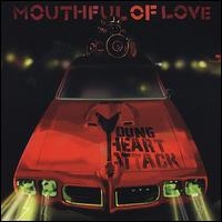 Mouthful of Love - Young Heart Attack