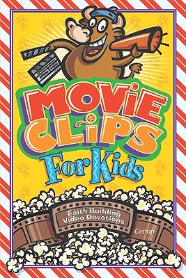 Movie Clips for Kids: Faith-Building Video Devotions - Group Publishing (Creator)