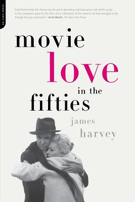 Movie Love in the Fifties - Harvey, James