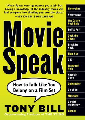 Movie Speak: How to Talk Like You Belong on a Film Set - Bill, Tony