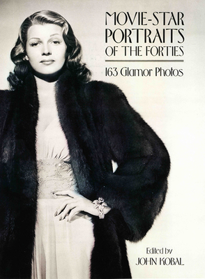 Movie-Star Portraits of the Forties - Kobal, John (Editor)