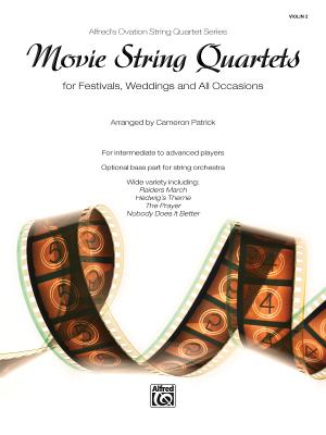 Movie String Quartets for Festivals, Weddings, and All Occasions: Violin 2, Parts - Patrick, Cameron
