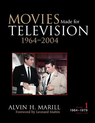 Movies Made for Television: 1964-2004 - Marill, Alvin H, and Maltin, Leonard (Foreword by)