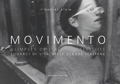 Movimento: Glimpses of Italian Street Life - Stein, Harvey