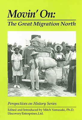 Movin' on: The Great Migration North - Yamasaki, Mitch (Editor)