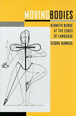 Moving Bodies: Kenneth Burke at the Edges of Language -
