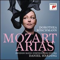 Mozart Arias - Dorothea Röschmann (soprano); Swedish Radio Symphony Orchestra; Daniel Harding (conductor)
