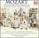 Mozart: Der Schauspieldirektor (Complete Version)