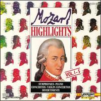 Mozart Highlights, Vols. 1-5 - Budapest Wind Ensemble; Christian Altenburger (violin); Daniel Gerard (piano); German Bach Soloists; Gyula Kiss (piano);...