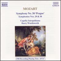Mozart: Symphonies Nos. 38, 29 & 30 - Capella Istropolitana; Barry Wordsworth (conductor)