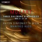 Mozart: Three Salzburg Symphonies