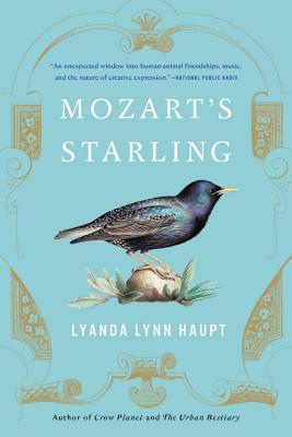 Mozart's Starling - Haupt, Lyanda Lynn