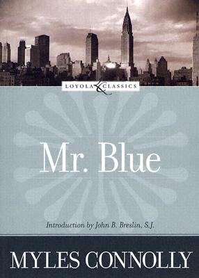 Mr. Blue - Connolly, Myles, and Breslin, John B (Introduction by)