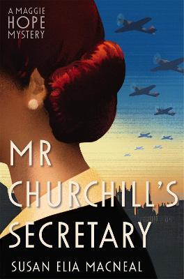 Mr Churchill's Secretary - MacNeal, Susan Elia