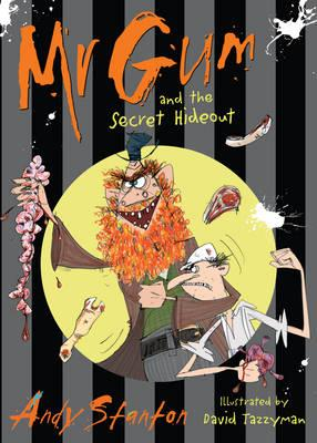 Mr Gum and the Secret Hideout: Bk. 8 - Stanton, Andy