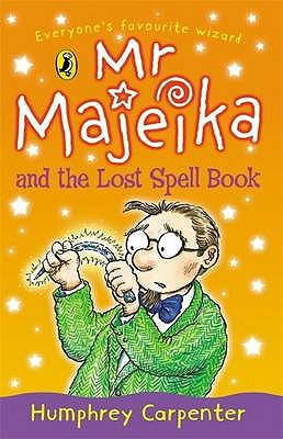 Mr Majeika and the Lost Spell Book - Carpenter, Humphrey