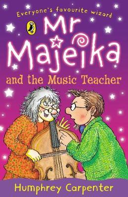 MR Majeika and the Music Teacher - Carpenter, Humphrey