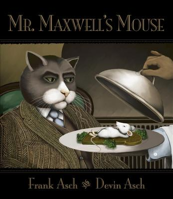 Mr. Maxwell's Mouse - Asch, Frank