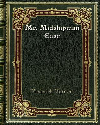Mr. Midshipman Easy - Marryat, Frederick