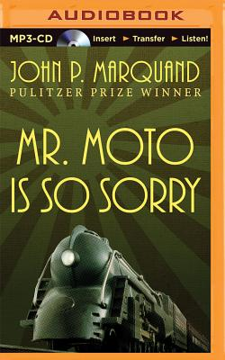 Mr. Moto is So Sorry - Marquand, John Phillips