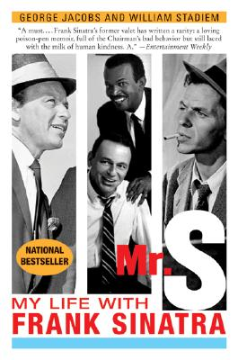 Mr. S: My Life with Frank Sinatra - Jacobs, George, and Stadiem, William