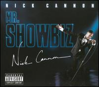 Mr. Showbiz - Nick Cannon