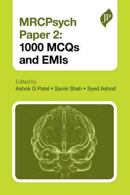 MRCPsych Paper 2: 600 MCQs - Patel, Ashok G. (Editor), and Shah, Samir (Editor), and Ashraf, Syed (Editor)