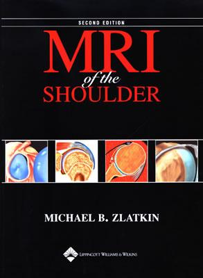 MRI of the Shoulder - Zlatkin, Michael B, MD, Frcp(c) (Editor)