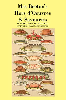 Mrs. Beeton's Hors D'Oeuvres & Savouries - Beeton, Mrs