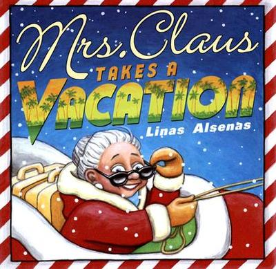 Mrs. Claus Takes a Vacation - Alsenas, Linas