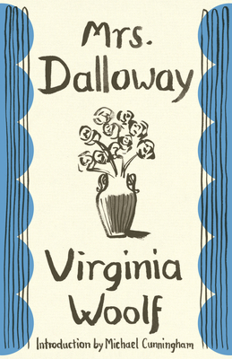Mrs. Dalloway - Woolf, Virginia, and Cunningham, Michael (Introduction by)