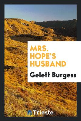 Mrs. Hope's Husband - Burgess, Gelett