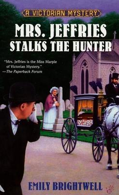 Mrs. Jeffries Stalks the Hunter - Brightwell, Emily