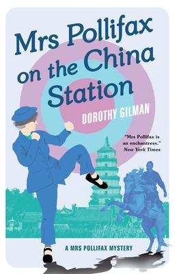Mrs Pollifax on the China Station - Gilman, Dorothy