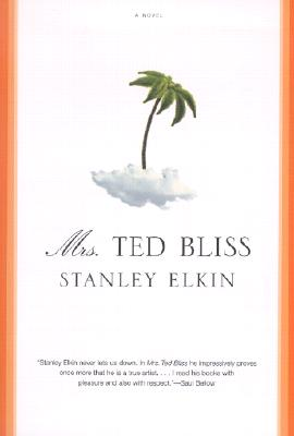 Mrs. Ted Bliss - Elkin, Stanley, and Lehmann, Chirs (Introduction by)