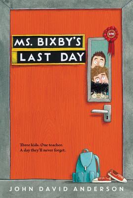 Ms. Bixby's Last Day - Anderson, John David