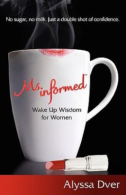 Ms. Informed - Dver, Alyssa