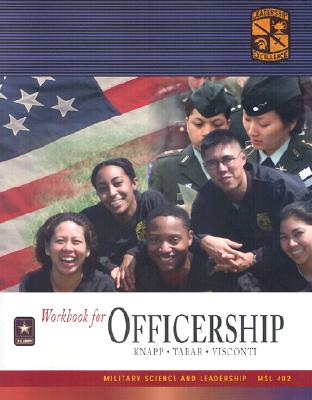 MSL 402 Officership and Workbook - Knapp, Charles L. (Editor), and Tabar, Abraham (Editor), and Visconti, Sheila I. (Editor)