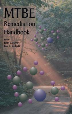 Mtbe Remediation Handbook - Moyer, Ellen (Editor), and Kostecki, Paul T (Editor)
