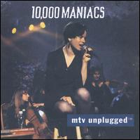 MTV Unplugged - 10,000 Maniacs