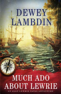 Much ADO about Lewrie: An Alan Lewrie Naval Adventure - Lambdin, Dewey